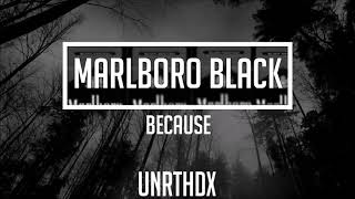 Because - Marlboro Black