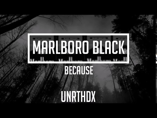 Because - Marlboro Black #1