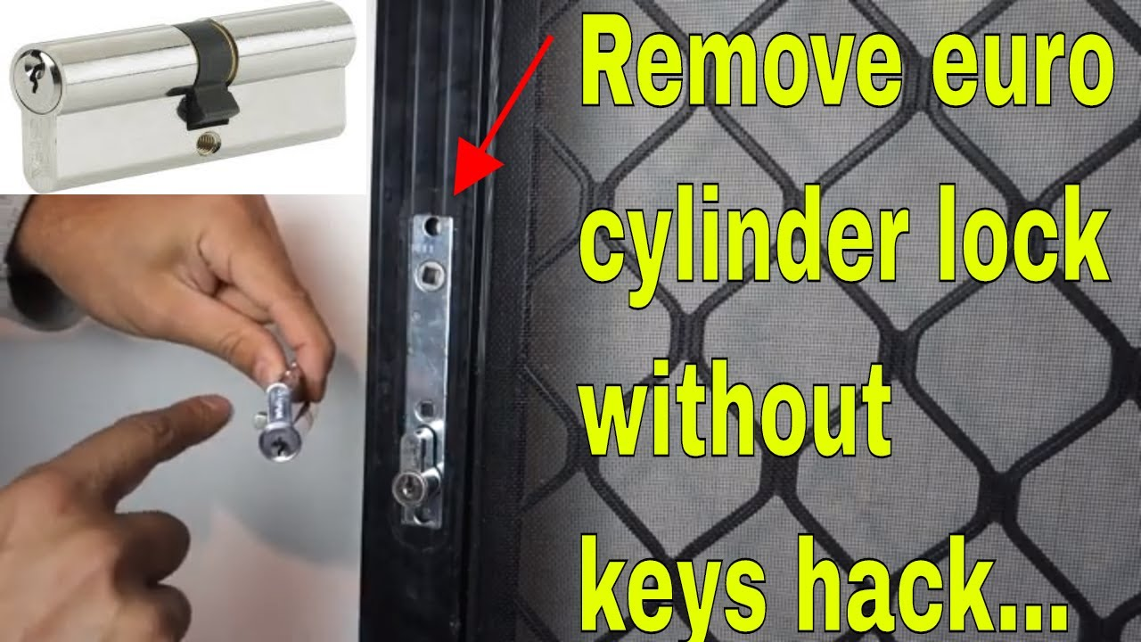 how to remove euro cylinder lock without key replace screen door lock