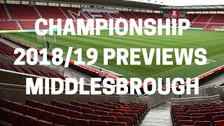 Middlesbrough - Championship Previews 2018/19