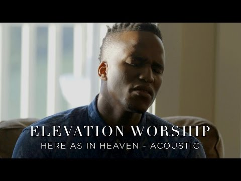 Elevati Worship  Here As In Heaven Acoustic