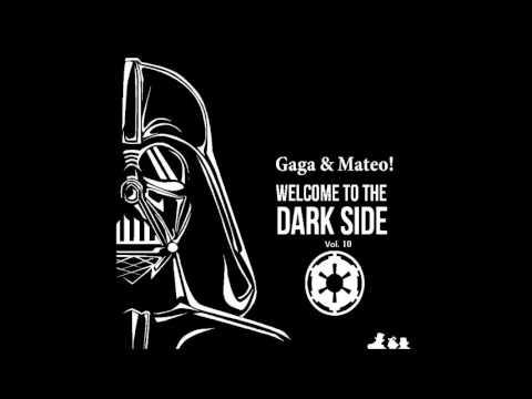 Gaga & Mateo! - Welcome To The Dark Side Vol. 10
