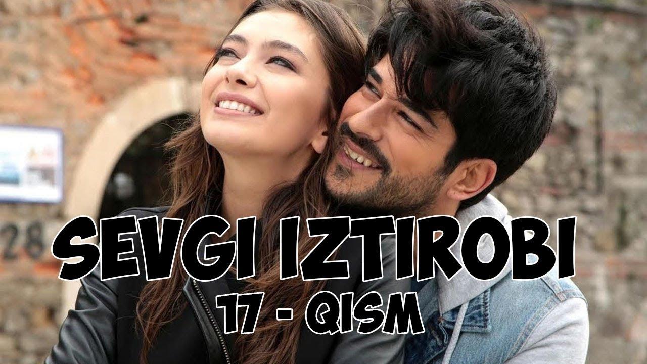 SEVGI IZTIROBI 17-QISM TURK SERIAL UZBEK TILIDA