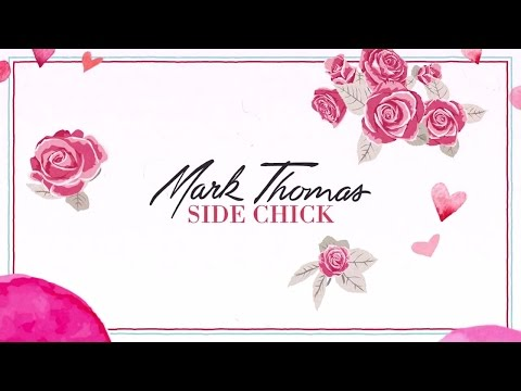 Mark Thomas - Side Chick (Official Lyric Video)