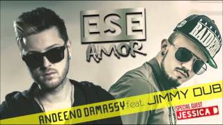 Andeeno Damassy Feat Jimmy Dub Ese Amor Audio