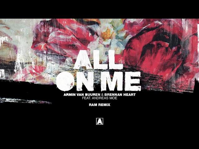Armin van Buuren & Brennan Heart feat. Andreas Moe - All On Me (RAM Remix)