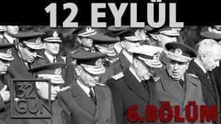 12 Eylül Belgeseli 6. Bölüm   Darbenin Ayak Sesleri   32.Gün Arşivi