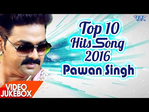 Pawan Singh - HITS TOP 10 SONGS 2016 - Video JukeBOX - Bhojpuri Songs 2017 New