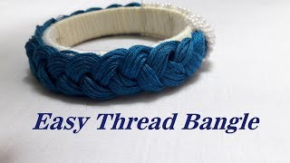 Latest thread bangles designs 2018//How to make thread bangles at home//Tutorial//Creation&you