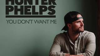 Download Hunter Phelps - You Don't Want Me Mp3 and Videos