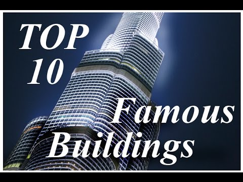 Top Architecture Buildings In The World top 10 famous buildings in the world - youtube