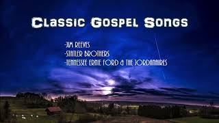 Classic Gospel Songs - Jim Reeves, Statler Bros, Tennessee Ernie Ford & The Jordanaires w/ Hymns...