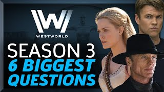 Westworld Season 3: The 6 Questions We Need Answers To