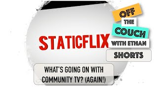 What's going on with community TV? (again!)   Off the Couch with Ethan Shorts