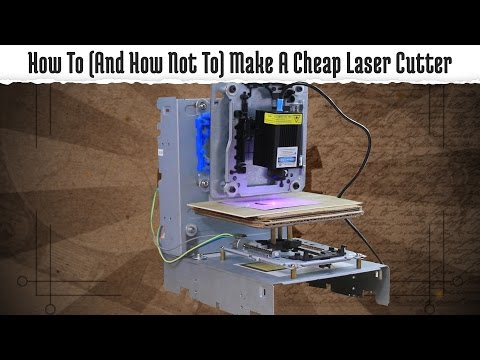 How To (And How Not To) Make A Cheap Laser Engraver