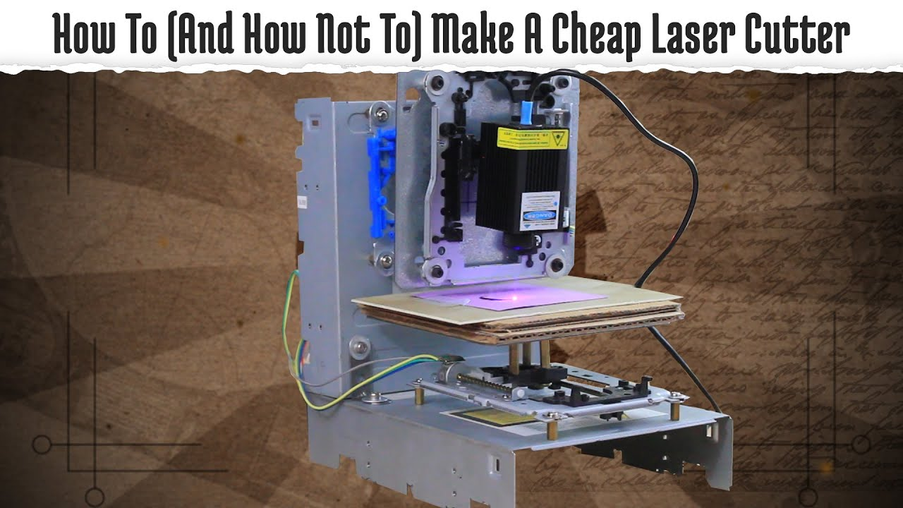 How To And How Not To Make A Cheap Laser Engraver Youtube
