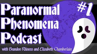 Episode 1 - Paranormal Phenomena Podcast