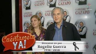 Muere el primer actor Rogelio Guerra | Cuéntamelo YA!