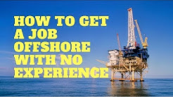 How to get a job offshore with no experience - 5 tips to help you get offshore