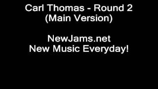 Carl Thomas - Round 2 (Main Version)