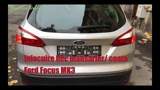 Inlocuire bec mansarier/ceata Ford Focus MK3