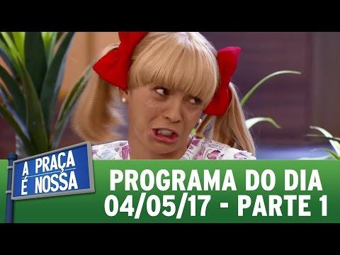 A Praça É Nossa (04/05/17) | Parte 1