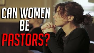 Can Women Be Pastors?