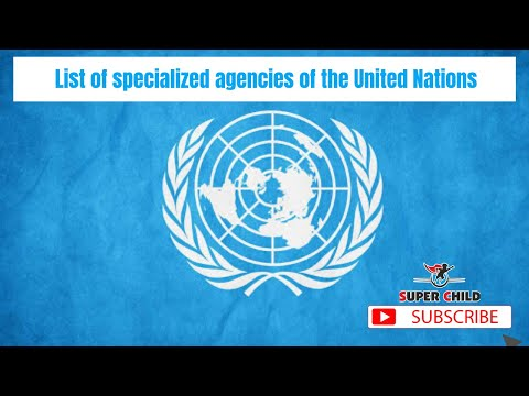 List of specialized agencies of the United Nations | Agencies of the UN | General Knowledge