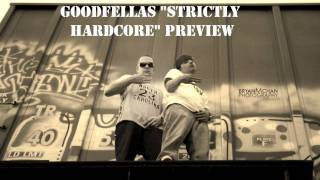 "GoodFellas ""Strictly Hardcore"" Preview"
