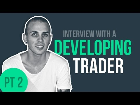Interview with a developing trader, Pt. 2 | Aaron Fifield & Zach Hurwitz