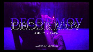 AMULY x RAVA - DECOR MOV (Official Video)