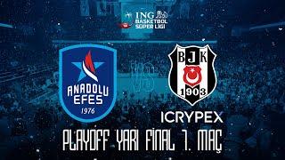 BSL Playoff Yarı Final 1. Maç: Anadolu Efes - Beşiktaş Icrypex