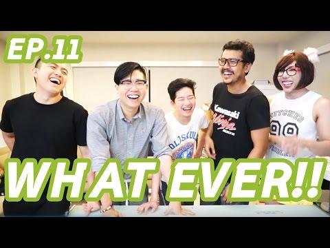 WHATEVER! EP.11! ตอบไม่ตรง ลงนรกแน่ๆมึงเอ๊ย! [by SOSO]