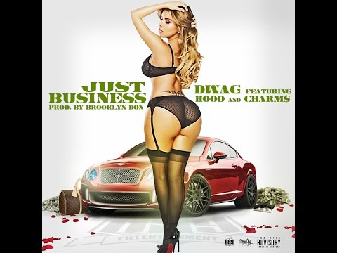 Dwag x Hood x Charms - Just Business