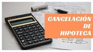 Cancelación de hipoteca pagada. Certificado saldo cero. Cancelación anticipada.