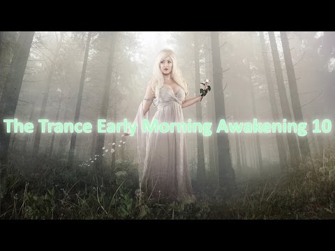 The Trance Early Morning Awakening 10