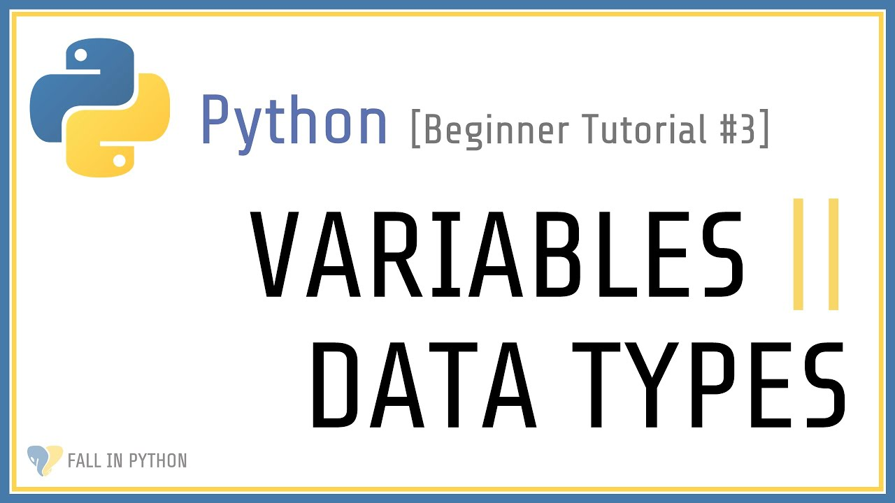 Variables and Data Types in Python - Beginner Python Tutorial #3