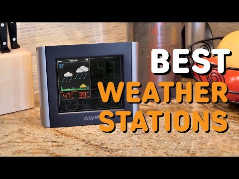 Best Weather Stations in 2021 - Top 6 Weather Stations