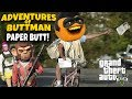 Adventures of Buttman 25 Paperbutt Annoying Orange GTA V