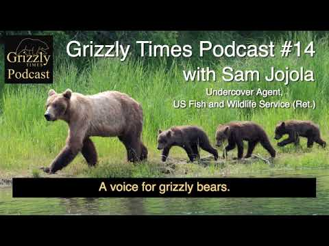 Grizzly Times Podcast 14 - Sam Jojola - Undercover Agent U.S. Fish and Wildlife Service