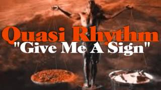 Quasi Rhythm - Give Me A Sign