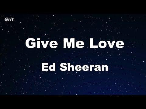 Give Me Love - Ed Sheeran Karaoke 【No Guide Melody】 Instrumental
