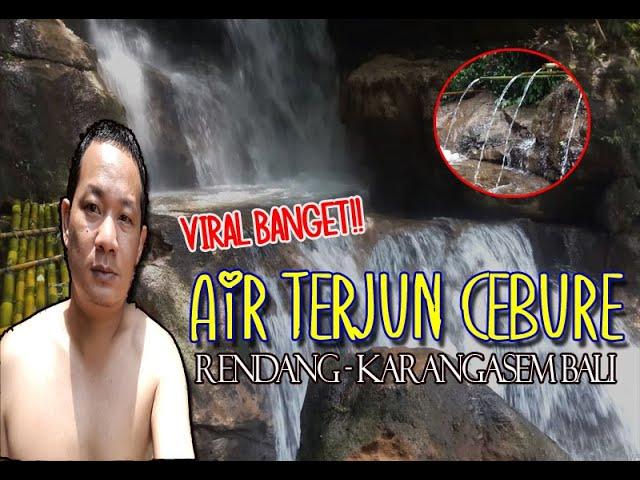 Air Terjun Cebure, Wisata Air Terjun viral Tersembunyi di ds. Rendang Karangasem Bali
