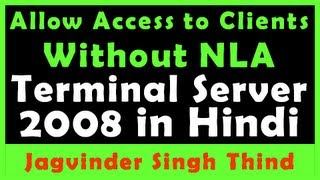 allow Access to Clients not having NLA  - Terminal Services in Windows Server 2008 Part 6
