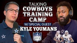 Talking Cowboys Training Camp w/ Kyle Youmans