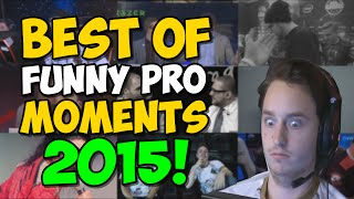 BEST OF FUNNY PRO MOMENTS 2015! (#10)