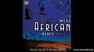 Modou Touré & Ramon Goose - We Walk In The Sahara - The West African Blues Project