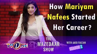 How Mariyam Nafees Started Her Career? | The Mazedaar Show