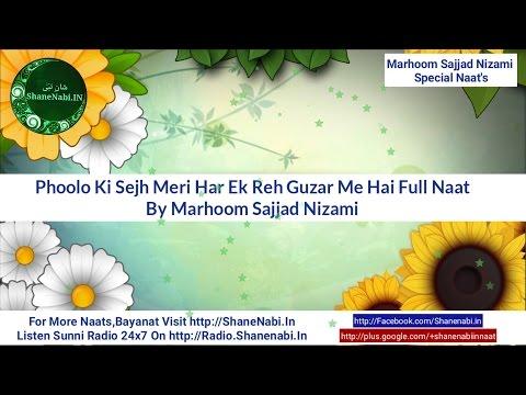 Marhoom Sajjad Nizami Naat's Phoolo Ki Sejh Meri Har Ek Reh Guzar Mein Hai Full Naat Sajjad Nizami
