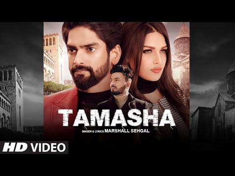 Tamasha (Full Song) Marshall Sehgal | Himanshi Khurana | Rony Singh | Latest Punjabi Songs 2020